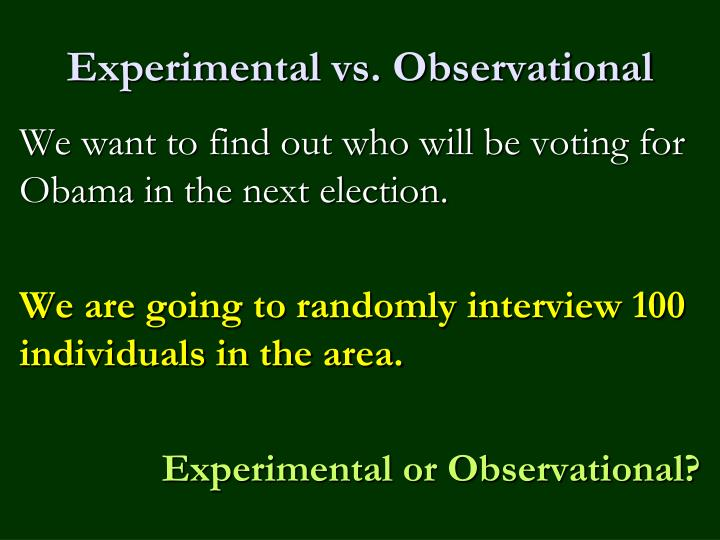 Experimental vs. Observational