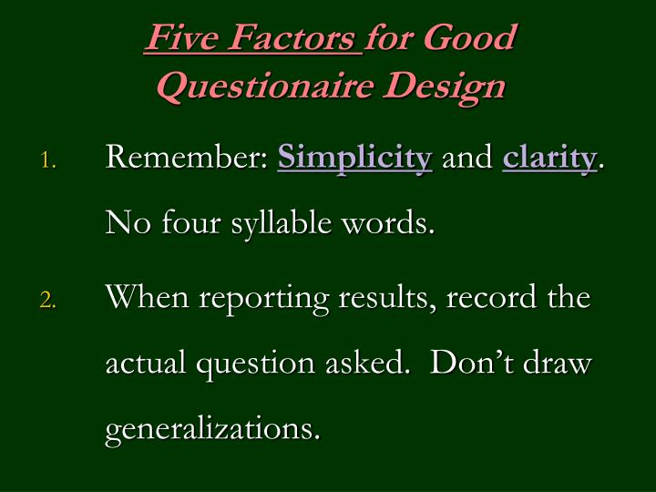 Five factors for good questionaire design