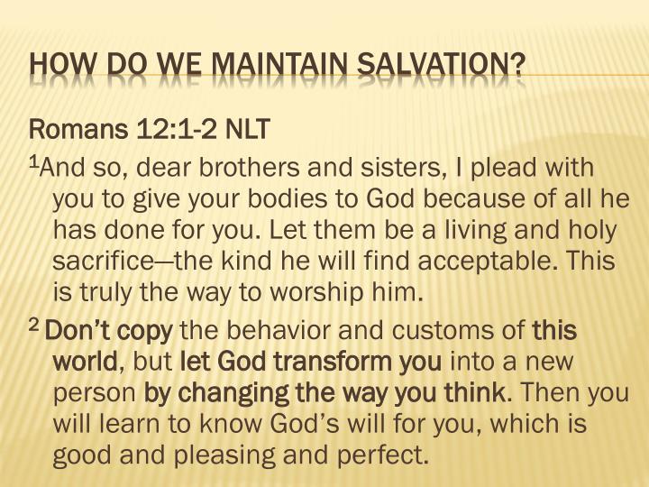 Romans 12:1-2 NLT