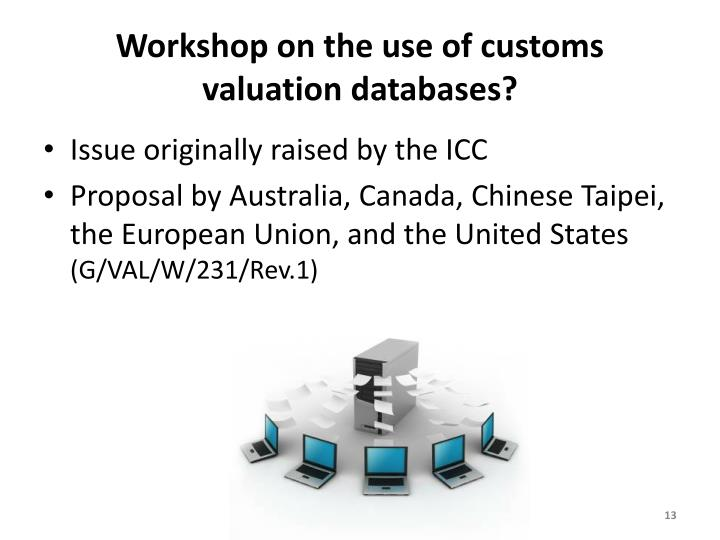 Workshop on the use of customs valuation databases?