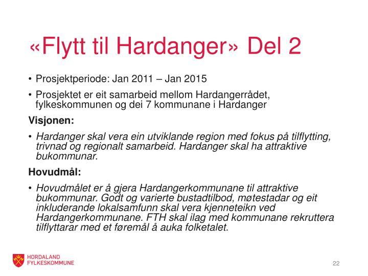 «Flytt til Hardanger» Del 2