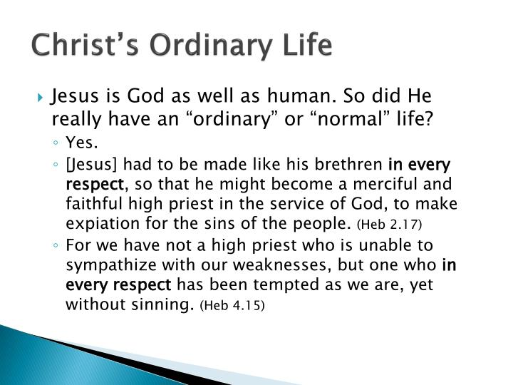 Christ's Ordinary Life