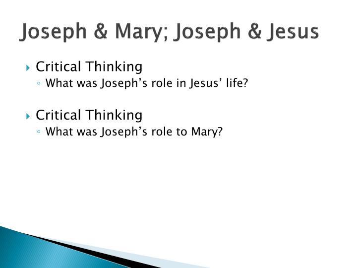 Joseph & Mary; Joseph & Jesus