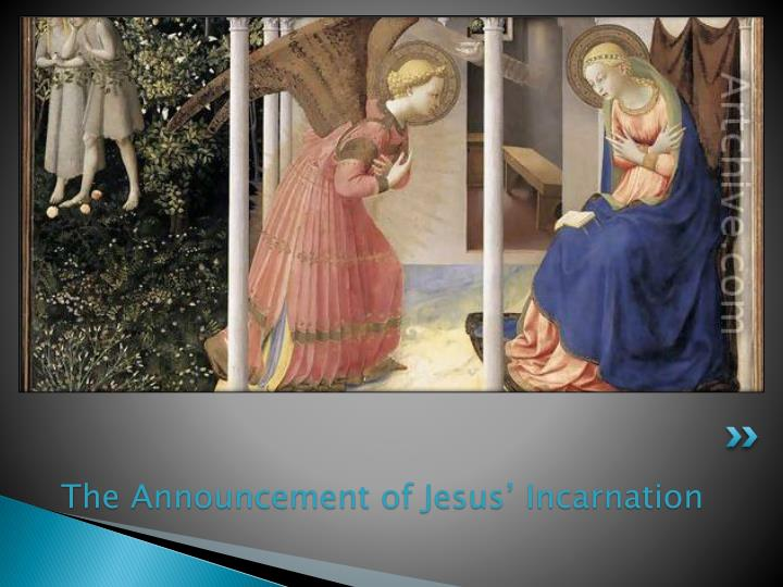 The Announcement of Jesus' Incarnation