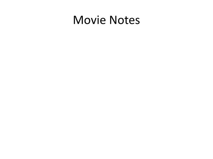 Movie Notes