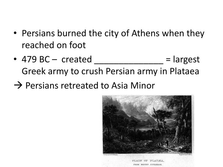 Persians burned the city of Athens when they reached on foot
