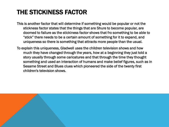 The Stickiness Factor