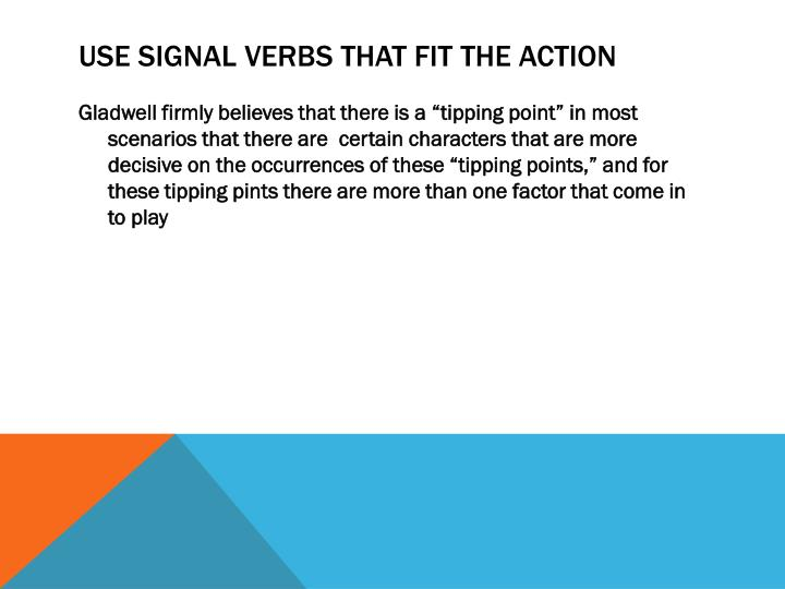 Use signal verbs that fit the action