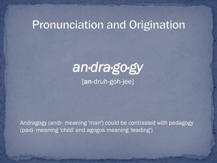 Pronunciation and Origination