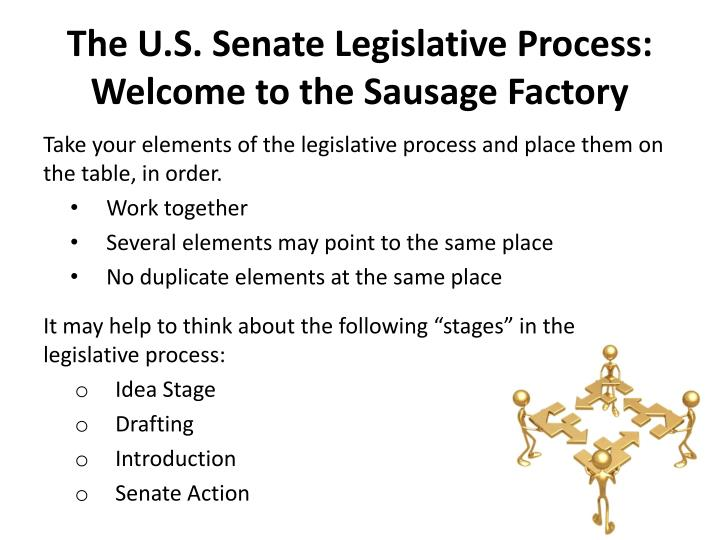The u s senate legislative process welcome to the sausage factory