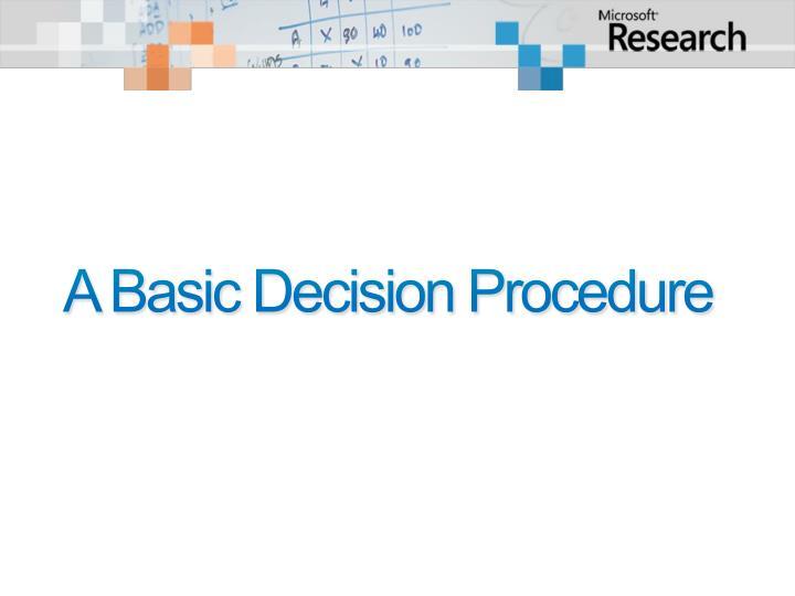 A Basic Decision Procedure