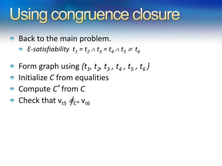 Using congruence closure