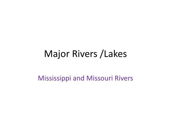 Major Rivers /Lakes