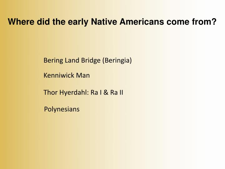 Where did the early Native Americans come from?