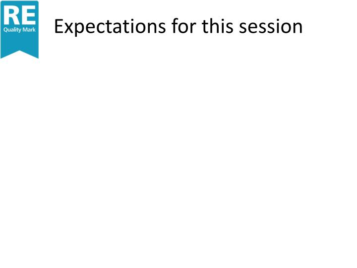 Expectations for this session
