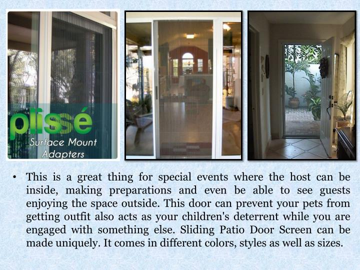 This is a great thing for special events where the host can be inside, making preparations and even ...