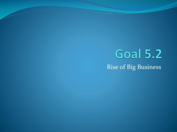 Goal 5.2