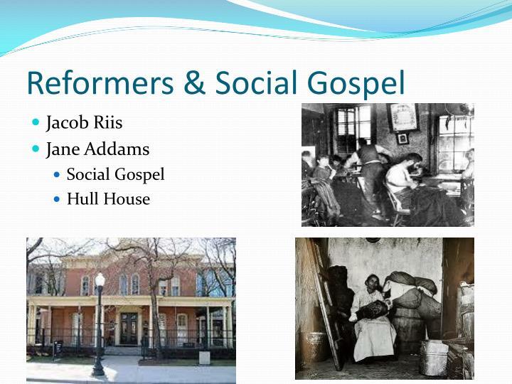 Reformers & Social Gospel