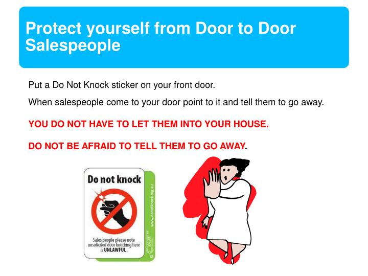 Put a Do Not Knock sticker on your front door.