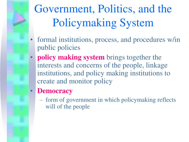 Government politics and the policymaking system