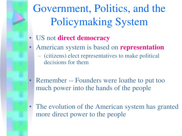 Government, Politics, and the Policymaking System