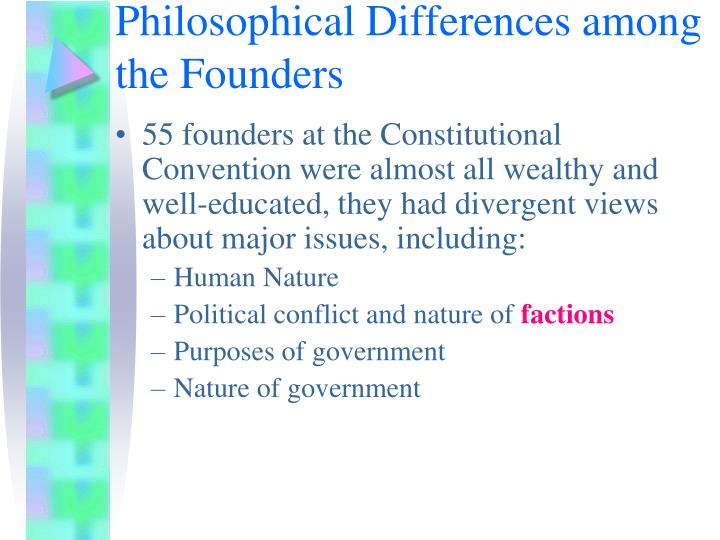 Philosophical Differences among the Founders