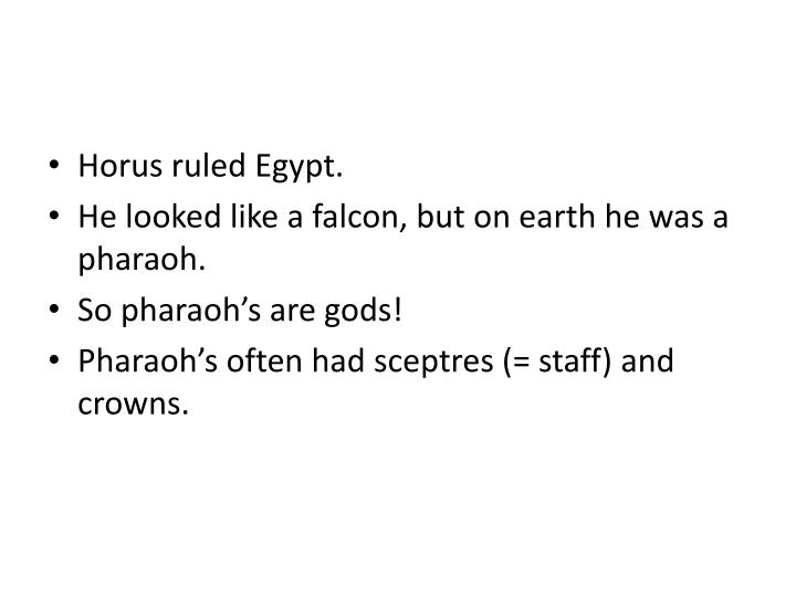 Horus ruled Egypt.