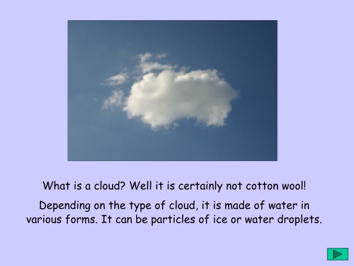 What is a cloud? Well it is certainly not cotton wool!