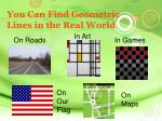you can find geometric lines in the real world