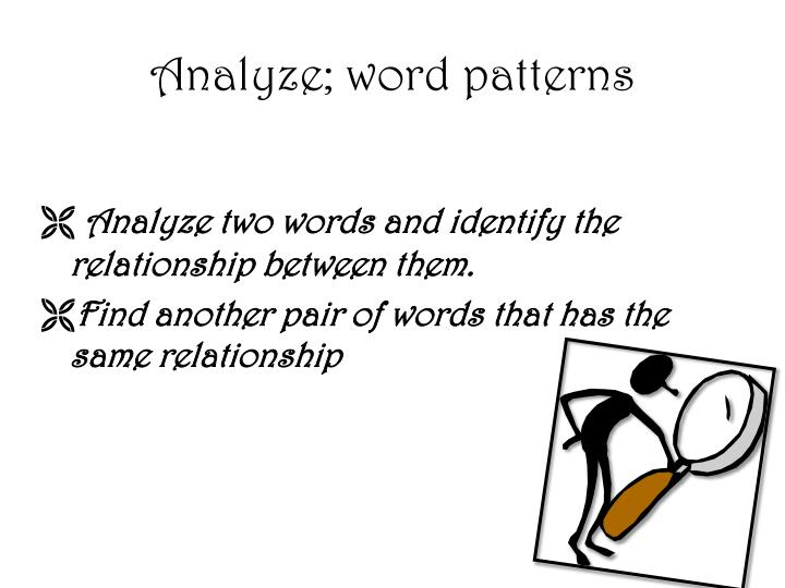 Analyze; word patterns