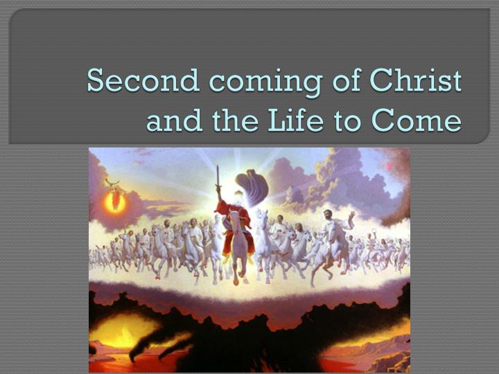 Second coming of Christ and the Life to Come