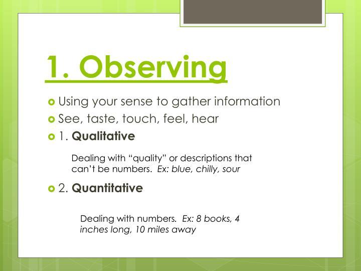 1. Observing