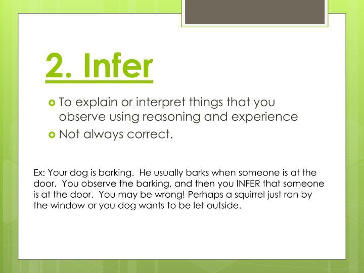 2. Infer