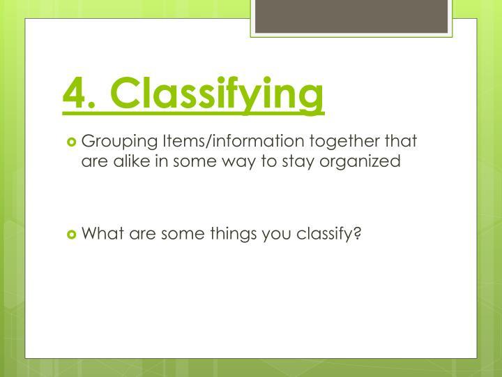 4. Classifying