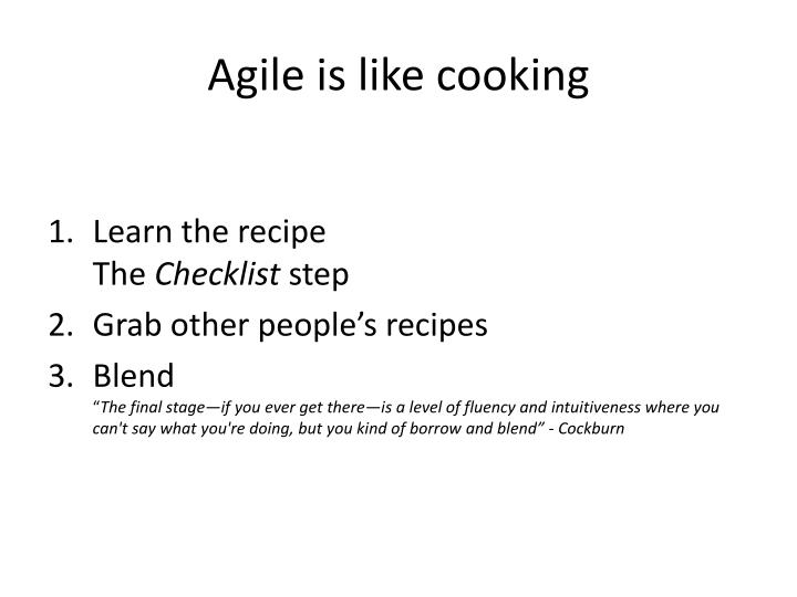 Agile is like cooking