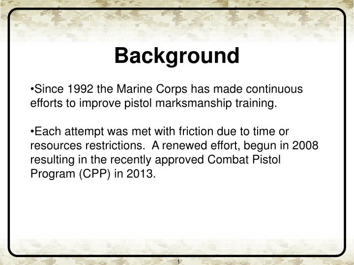 Since 1992 the Marine Corps has made continuous efforts to improve pistol