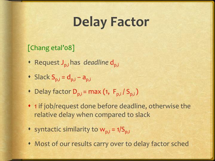 Delay Factor