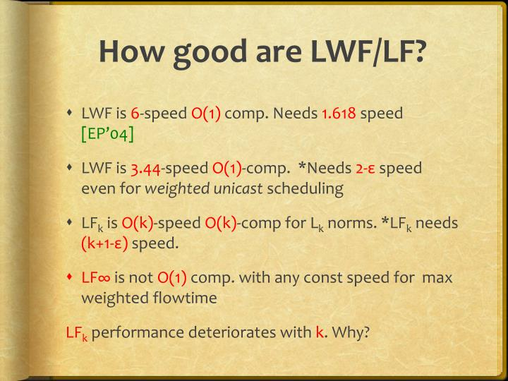 How good are LWF/LF?