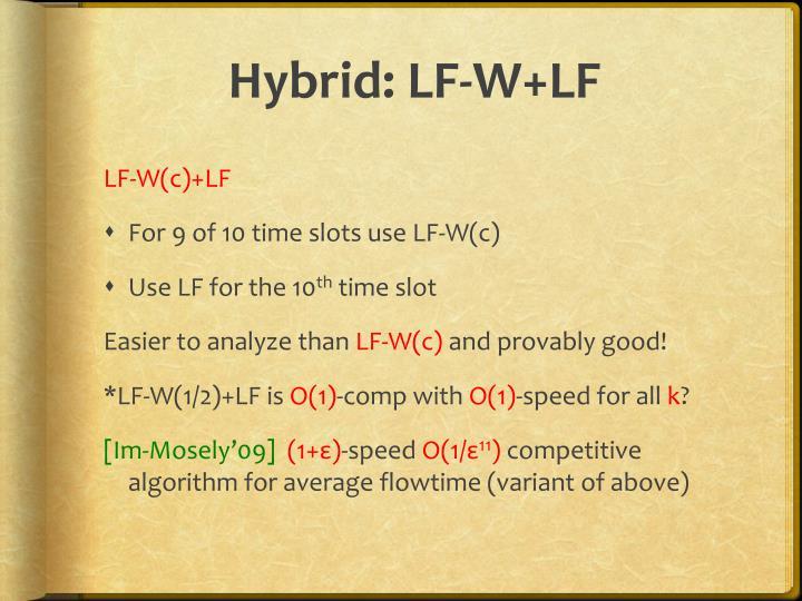 Hybrid: LF-W+LF