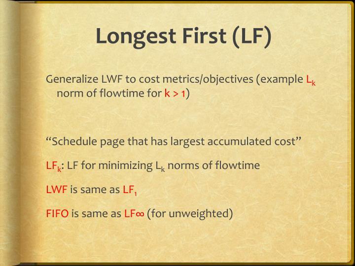 Longest First (LF)