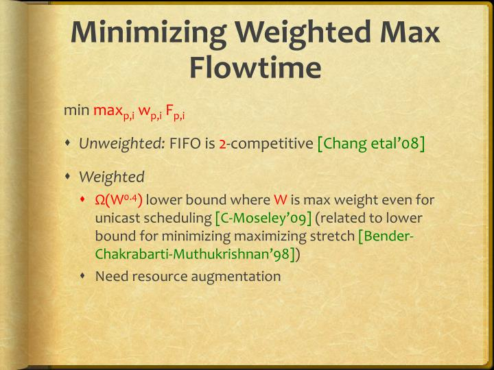 Minimizing Weighted Max Flowtime