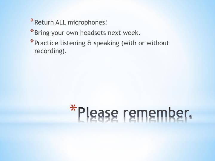 Return ALL microphones!