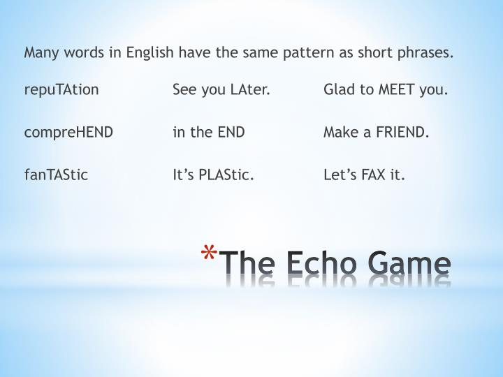 Many words in English have the same pattern as short phrases.