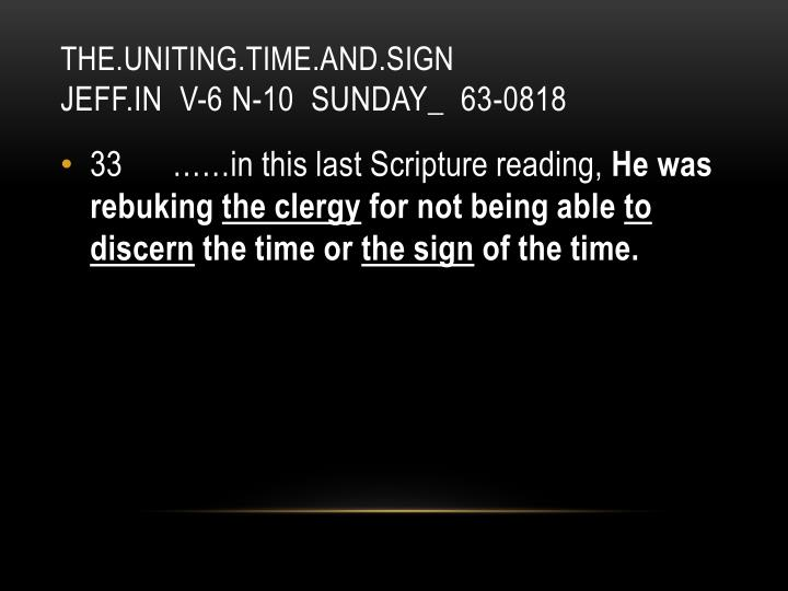 The uniting time and sign jeff in v 6 n 10 sunday 63 0818
