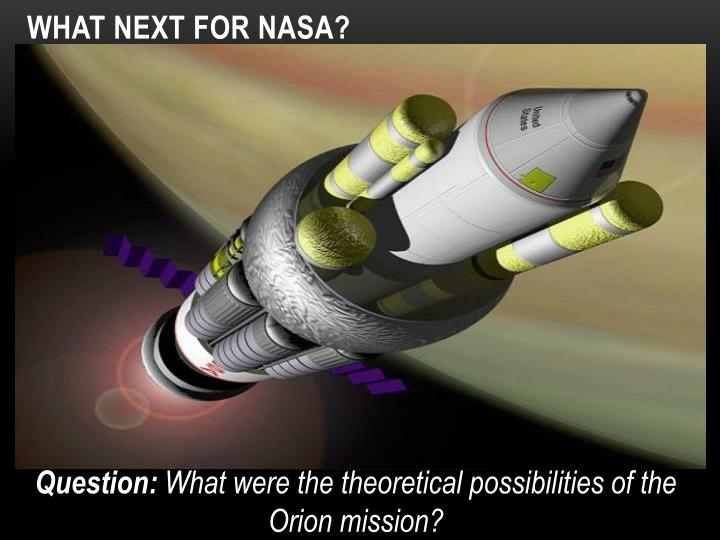 WHAT NEXT FOR NASA?