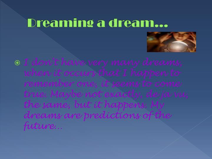 Dreaming a dream…