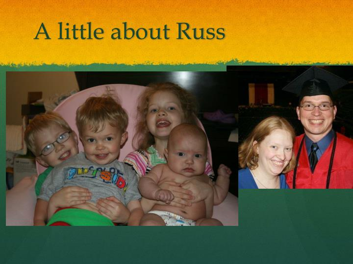 A little about Russ