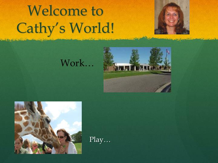 Welcome to cathy s world