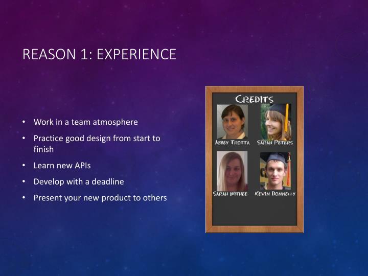 Reason 1: Experience