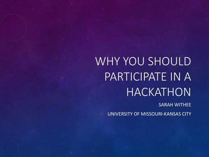 Why you should participate in a hackathon